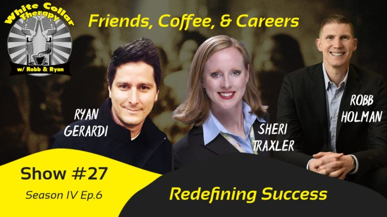 Redefining Success with Robb Holman and Sheri Traxlr