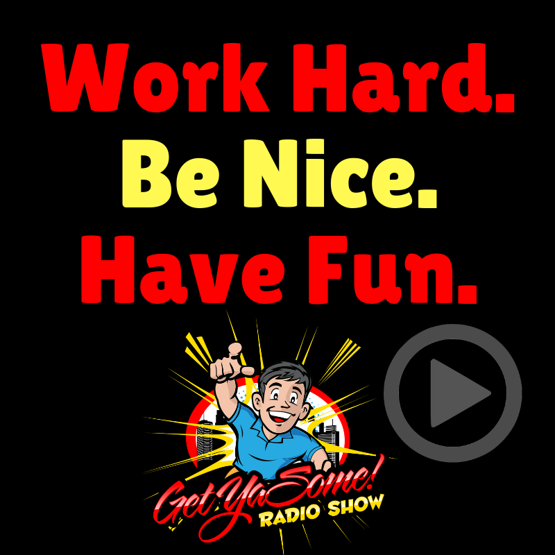 The Get Ya Some Radio Show