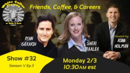 The White Collar Therapy & Leadership Show with Robb Holman, Ryan Gerardi, and Sheri Traxler