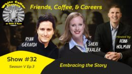 Embracing Your Story - Leadership Podcast with Robb Holman and Sheri Traxler
