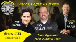White Collar Therapy & Leadership Show with Mike Phillips, Ryan Gerardi, and Robb Holman