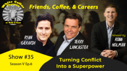 Turning Conflict Into a Superpower with Robb Holman and Terry Lancaster