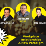 MON MAR 30. New Paradigm for Effective Workplace Relationships – Live Leadership Web Chat