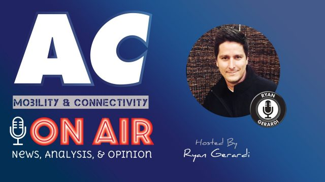 Mobility & Connectivity News w/ Ryan Gerardi
