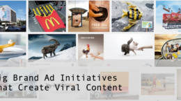 Big Brand Ad Initiatives Create Viral Content