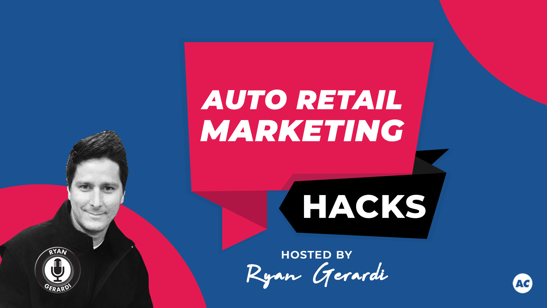 Auto Retail Marketing Hacks w/ Ryan Gerardi