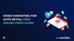 Video Marketing for Auto Retailers - Free Guide