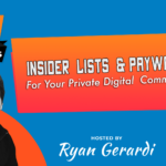 MON JUN 1. Insider Lists and Paywalls for Your Private Digital Community – Live Web Chat