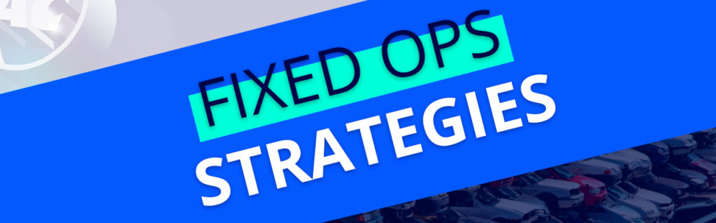 Fixed Ops Strategies