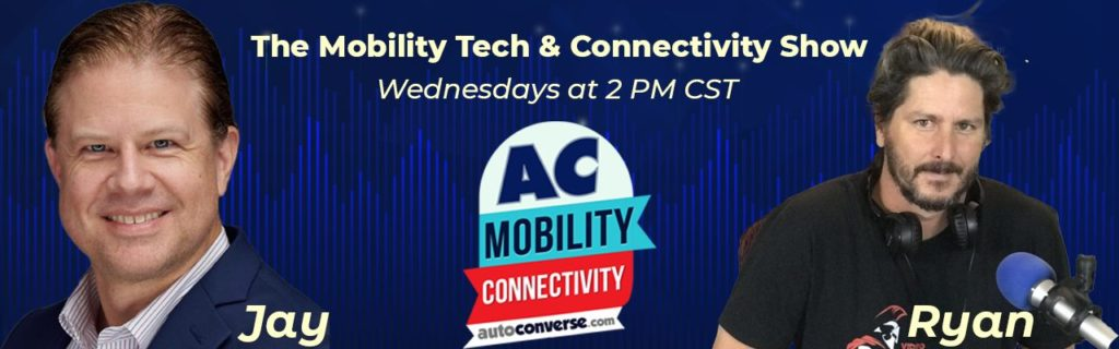 Mobility Tech & Connectivity Show w/ Jay & Ryan