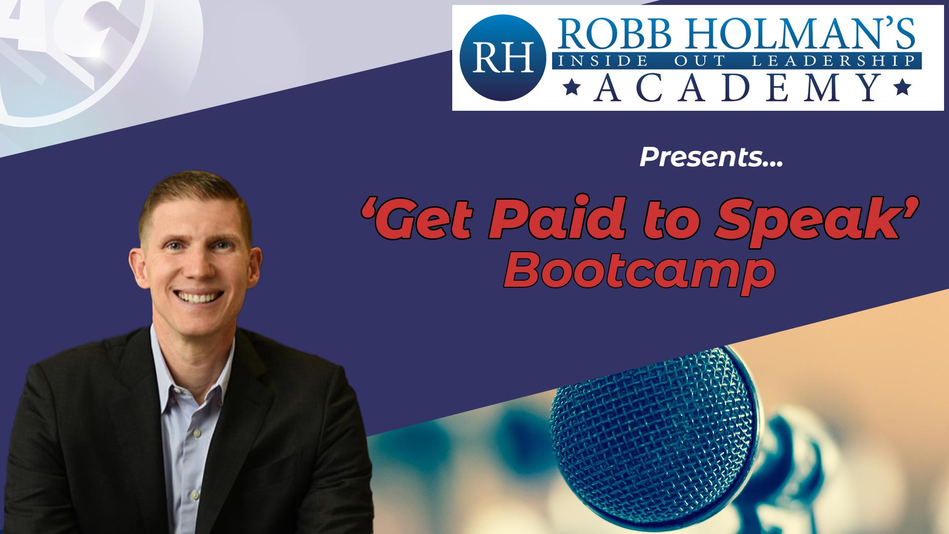 Robb Holman's Get Paid to Speak Bootcamp