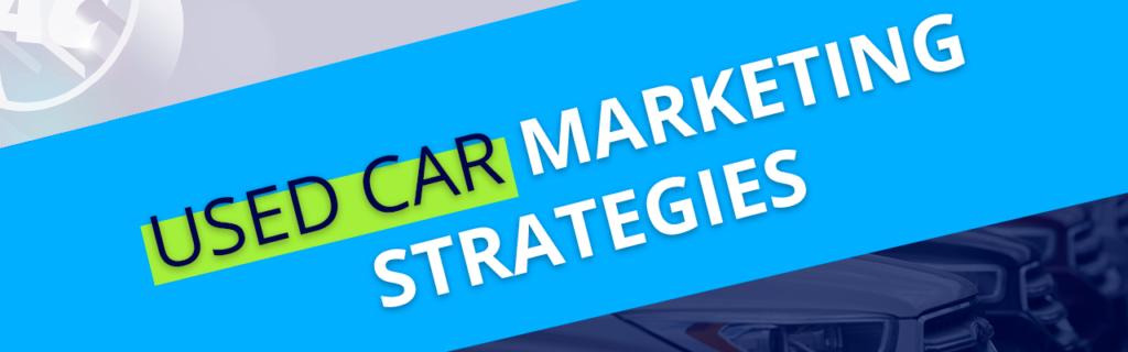 Used Car Marketing. Strategies